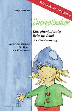 Zwergelinchen - Eine phantasievolle Reise ins Land der Entspannung (Autogenes Training für Kinder) EAN: 0090204950591