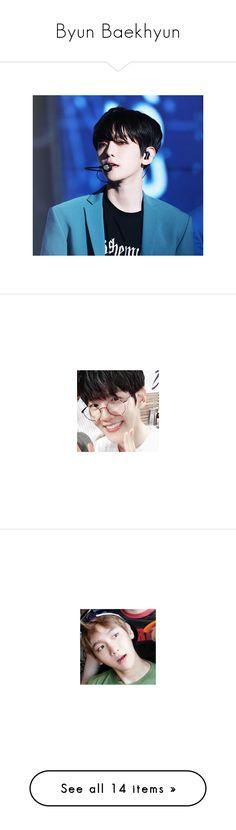 """Byun Baekhyun"" by lazy-alien ❤ liked on Polyvore featuring EXO, exok, baekhyun, byunbaekhyun, exocbx, exo, kpop, byun baekhyun and people"