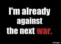 I'am Already Against the Next War