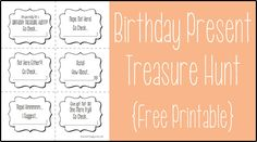 """Birthday Present Treasure Hunt"" {Free Printable} SEND THE BIRTHDAY KID ON A TREASURE HUNT TO FIND THEIR GIFT!"
