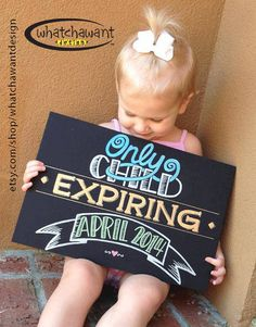 They can't stay single forever! And anyway, you don't know how great being a big sib is until you try it. This chalkboard sign is $40 from Whatchawant Designs on Etsy. More from The Stir : 11 Beautiful Images of Moms Nursing 2 Kids at Once (PHOTOS)