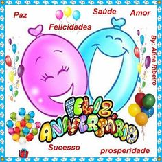 Feliz Aniversario Paz Felicidades Saúde Amor Sucesso Prosperidade - ツ Imagens de Feliz Aniversário ツ