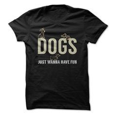 Dogs Just Wanna Have Fun Great Gift For Any Dog Lover T-Shirts, Hoodies, Sweaters