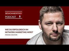 Wie Du erfolgreich im Network Marketing wirst - Frank Heister | Tobias Beck - YouTube