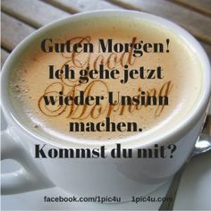 Guten Morgen! Good Day Quotes, Good Morning Quotes, Quote Of The Day, Good Morning Good Night, Good Morning Wishes, German Quotes, Life Humor, Coffee Quotes, Baking Ingredients