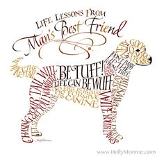 Playful lessons that dogs teach man. Holly Monroe calligraphy print.
