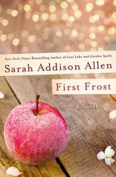 14 books to read for fall, including First Frost by Sarah Addison Allen.