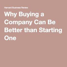 Why Buying a Company Can Be Better than Starting One! #HarvardBusinessReview #BizON #myBizON #businessforsale #franchiseforsale #buyabusiness #buyafranchise