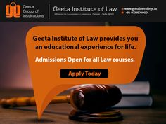 Get yourself enrolled in any course of your choice! Admissions open for BBA LLB, BA LLB, LLB and LLM courses. Apply Today! Visit: www.geetalawcollege.in or call-+91-9729970000 for details.