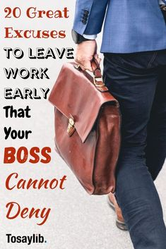 20 Great Excuses to Leave Work Early That Your Boss Cannot Deny - Tosaylib Leaving Work Early, Sick Leave Message, Goodbye Message, Fed Up, Tooth Pain, Your Boss, Good Excuses, Whats Good