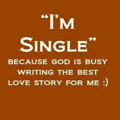 Image Love Quote: Happy Single Life Quotes 20 Quotes for Single Women and Teens - The BarnPrincess Best Quotes In Independent Women Being Single Doesnt Mea True Quotes, Great Quotes, Quotes To Live By, Funny Quotes, Inspirational Quotes, Strong Quotes, Funny Facts, Motivational, Prince Charming Quotes
