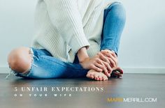 I recently delivered to the ladies 5 Unfair Expectations on Your Husband. Men, it's your turn. Many of you are bottom line kind of guys, so I'm just going to jump right in.  Here's what men expect from their wives.
