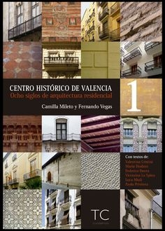 Centro Histórico de Valencia Ocho Siglos de Arquitectura Residencial