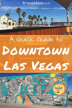 Downtown Las Vegas will change the way you see the city. This is a simple itinerary showing you my favorite spots.