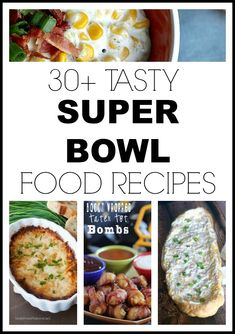 30+ Super Bowl Food Recipes that you are going to want to remember and make for the big game!