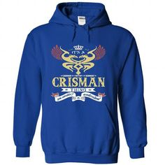 its a CRISMAN Thing You Wouldnt Understand  - T Shirt,  - #tshirt tank #sweater outfits. GUARANTEE => https://www.sunfrog.com/Names/it-RoyalBlue-46569189-Hoodie.html?68278