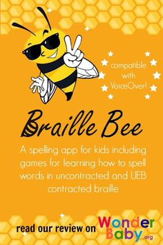 Braille Bee is a spelling app for blind and visually impaired kids including games for learning how to spell words in uncontracted and UEB contracted braille.