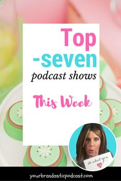 Featured this Week the Top 7 Podcast Shows for Women  in Business.