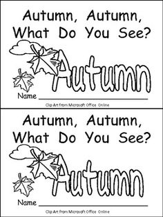 Autumn, Autumn What Do You See Kindergarten Emergent Reader b. this is just too cute! I just HAD to pin it!He takes to prepare his lesson site Uk-Education @ http://www.smartyoungthings.co.uk