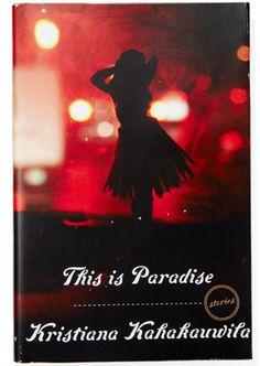 This is Paradise by Kristiana Kahakauwila