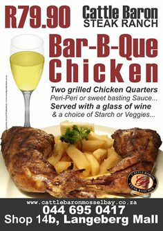 Cattle Baron Mossel Bay realises that today is effectively but just couldn't pass up the opportunity to let you know about our special on Bar-B-Que Chicken. It's to die for delicious and real value. Alcohol not served to persons under Bar B Que Chicken, Pig Pickin, Chicken Quarters, Easter Breaks, Beef Dishes, Baron, Grilled Chicken, Cattle, Steak
