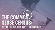 The Common Sense Census: Media Use by Kids Age Zero to Eight 2017