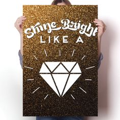 Shine Bright Like a Diamond Poster - Quotes - Category  #Quotes #inspiration #shinebright