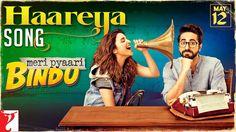 Haareya Song | Meri Pyaari Bindu | Ayushmann Khurrana | Parineeti Chopra...