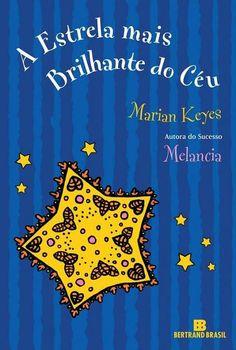 978cc0737 A estrela mais brilhante do ceu Estrela Brilhante, Amo Livros, Livros Para  Ler,