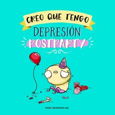 Creo que tengo depresión post-party! #humor #graciosas #divertidas #funny #quotes #party