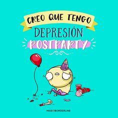Creo que tengo depresión post-party! #humor #graciosas #divertidas #funny #quotes #party