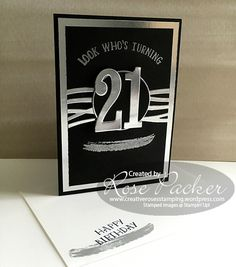 Stampin Up Number of Years, Swirly Scribble Thinlit, Happy Birthday, Black and White with Silver Special Birthday Cards, Birthday Cards For Boys, Masculine Birthday Cards, Birthday Numbers, Handmade Birthday Cards, Happy Birthday Cards, Masculine Cards, Handmade Cards, 21 Cards