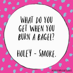 What do you get when you burn a bagel? - You are in the right place about Silly Jokes dads Here we offer you the most beautiful pictures about the Silly Jokes for him you are looking for. Puns Jokes, Corny Jokes, Stupid Jokes, Funny Puns, Wtf Funny, Stupid Funny, Funny Texts, Funny Quotes, Hilarious