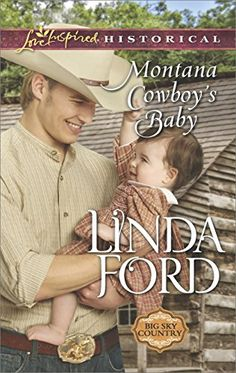 Montana Cowboy's Baby (Love Inspired Historical #383) by Linda Ford, Jul 2017