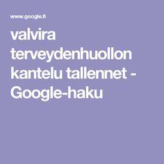 valvira terveydenhuollon kantelu tallennet - Google-haku Google