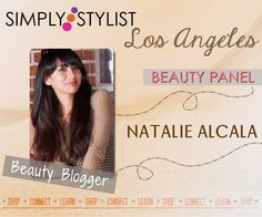 Announcing Natalie Alcala to be on our panel for Simply Stylist LA as the Beauty Blogger! Don't miss it on March 23!