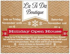 Stop by La Ti Da Boutique for our Annual Holiday Open House!  We will have cookies, coffee, FREE gift wrapping, and a FREE scarf with a $100 purchase.  Plus, there will be prize drawings every 1/2 hour on Saturday ONLY!  (And the prize give always are selected from our Holiday Gift Guide!) *Scarves have been pre-selected, while supplies last.  Excludes Brighton purchases.
