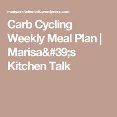 Carb Cycling Weekly Meal Plan | Marisa's Kitchen Talk