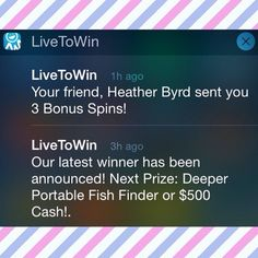 Have those screen shots ready! In just 5 days 4 random referrals will be selected to win($25 paypal)from my latest winnings. To confirm you as a winner I will need a screen shot of you getting 3 spins from me on the LiveToWin app to insure the winners are indeed on my team of course. Winners will be posted on my Facebook, Instagram, Twitter, Pinterest, Vine, & Youtube! Send your screen shots via Facebook message, Instagram(Tag me, DM, or use my hashtag #teama3444) or tag me here. Good luck…