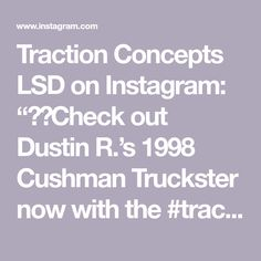 "Traction Concepts LSD on Instagram: ""😍🔥Check out Dustin R.'s 1998 Cushman Truckster now with the #tractionconceptslimitedslip 💯🎯💪🏻❤️ . . . . . #tractionconcepts #2wd #5speed…"""
