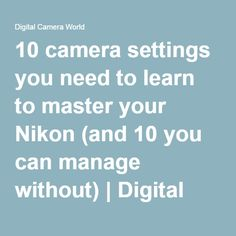 10 camera settings you need to learn to master your Nikon - Nikon - Trending Nikon for sales. - 10 camera settings you need to learn to master your Nikon (and 10 you can manage without) Digital Camera World. Photography tips. Dslr Photography Tips, Photography Lessons, Photography Equipment, Photography Business, Photography Tutorials, Digital Photography, Amazing Photography, Landscape Photography, Flash Photography
