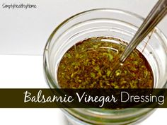 Balsamic Vinegar Dressing - Simply Healthy Home (S) or ((E) if you only use 2 tsp. Thm Recipes, Real Food Recipes, Cooking Recipes, Healthy Recipes, Locarb Recipes, Healthy Salads, Salad Dressing Recipes, Salad Recipes, Salad Dressings