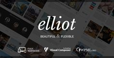 Elliot - Clean Blog-Magazine WordPress Theme . Elliot is a clean, responsive, retina ready Blog WordPress theme suitable for personal blogs or small and medium sized magazine websites. It comes with a Theme Settings, Visual Composer, 48 different blog layouts and many other options. Importing demo content with one click gets you going with