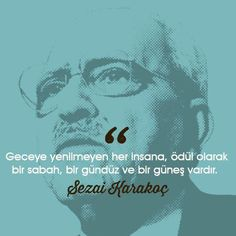Geceye yenilmeyen her kişiye, ödül olarak bir sabah ve bir gündüz, bir gün. For every person who is not invincible into the night, there is a sun and a morning and a day as a reward. Lost In Translation, Wise Quotes, Cool Words, Slogan, The Dreamers, Quotations, Literature, Poems, Lyrics