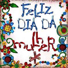 Feliz dia da mulher!!!