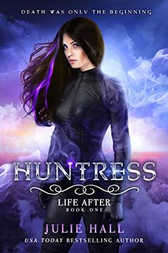 Huntress (Life After Book 1) by Julie Hall https://www.amazon.com/dp/B06XSDZFD7/ref=cm_sw_r_pi_dp_U_x_Lh-RAb6PW6F24