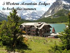 5 western lodges to book this summer! Where to stay with kids in the American West on vacation.