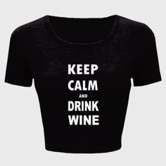 Keep Calm And Drink Wine - Ladies' Crop Top