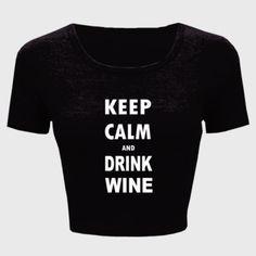 Keep Calm And Drink Wine - Ladies' Crop Top
