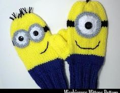 @Michelle Flynn Flynn Flynn Flynn Tuthill Please show these to your Mom! Mischievous Minion Mittens Knitting..